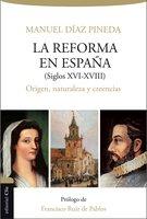 La Reforma en España (S. XVI-XVIII) - Manuel Díaz Pineda