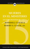 Mujeres en el ministerio - Robert G. Clouse, Bonnidell Clouse