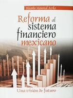 Reforma al sistema financiero mexicano - Ricardo Monreal Ávila