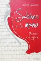 Sabines a la mano - Jaime Sabines