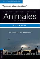 Sermones actuales sobre los animales en la Biblia - Kittim Silva