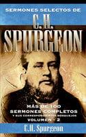 Sermones selectos de C. H. Spurgeon Vol. 2 - Charles Haddon Spurgeon