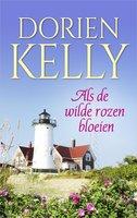 Als de wilde rozen bloeien - Dorien Kelly