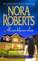 Als een blauwe vlam - Nora Roberts