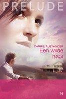 Een wilde roos - Carrie Alexander
