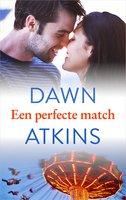 Een perfecte match - Dawn Atkins