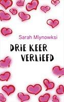 Drie keer verliefd - Sarah Mlynowski