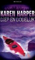 Diep en dodelijk - Karen Harper