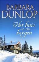 Het huis in de bergen - Barbara Dunlop