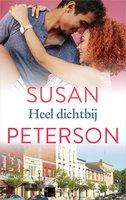Heel dichtbij - Susan Peterson