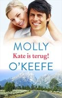 Kate is terug! - Molly OKeefe