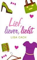 Lief, liever, liefst - Lisa Cach