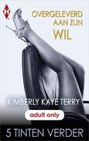 Overgeleverd aan zijn wil - Kimberly Kaye Terry