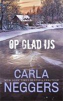 Op glad ijs - Carla Neggers