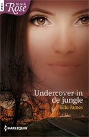 Undercover in de jungle - Elle James