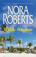 Wilde bloemen - Nora Roberts