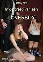 In de greep van een loverboy - Ernst Pels