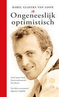 Ongeneeslijk optimistisch - Karel Glastra van Loon