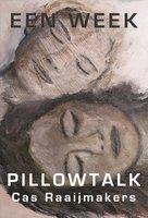 Een week pillowtalk - Cas Raaijmakers