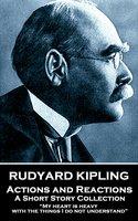 Actions and Reactions - Rudyard Kipling