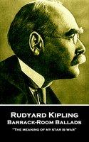 Barrack-Room Ballads - Rudyard Kipling