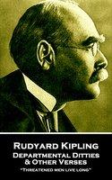 Departmental Ditties & Other Verses - Rudyard Kipling