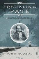 Franklin's Fate - John Roobol