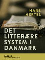 Det litterære system i Danmark - Hans Hertel