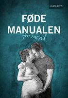 Fødemanualen for mænd - Helene Bovin