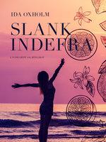 Slank indefra - Ida Oxholm