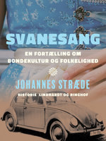 Svanesang. En fortælling om bondekultur og folkelighed - Johannes Stræde