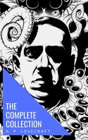 The Complete Collection of H. P. Lovecraft - H.P. Lovecraft