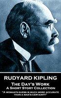 The Day's Work - Rudyard Kipling