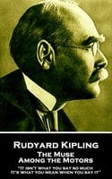 The Muse Among the Motors - Rudyard Kipling