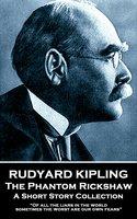 The Phantom Rickshaw - Rudyard Kipling