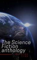 The Science Fiction anthology - Various Authors,Ben Bova,Andre Norton,Philip K. Dick,Murray Leinster,Marion Zimmer Bradley,Harry Harrison,Lester del Rey,Fritz Leiber