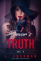 Trevor's Truth 4 - L. Sherman