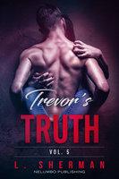 Trevor's Truth 5 - L. Sherman