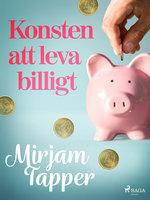 Konsten att leva billigt - Mirjam Tapper