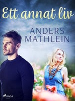 Ett annat liv - Anders Mathlein