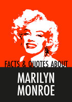 Facts & Quotes About MARILYN MONROE - Nicotext Publishing
