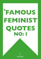 *Famous Feminist Quotes - Various Authors