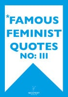 *Famous Feminist Quotes III - Various authors