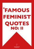 *Famous Feminist Quotes II - Various Authors