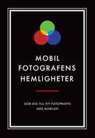 Mobilfotografens hemligheter - Nicotext Förlag