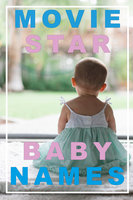 MOVIE STAR BABY NAMES - Nicotext Publishing