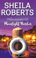 Välkommen till Moonlight Harbor - Sheila Roberts