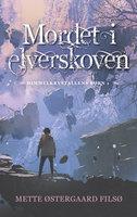 Mordet i elverskoven - Mette Østergaard Filsø