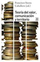 Teoría del valor, comunciación y territorio - Francisco Sierra Caballero