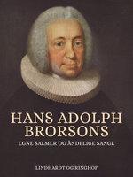 Hans Adolph Brorsons egne salmer og åndelige sange - Hans Brorson